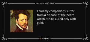 Hernán Cortés quote goud